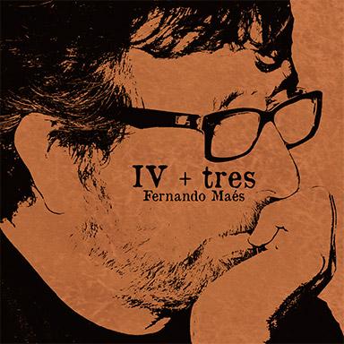 Fernando Maés - IV + III