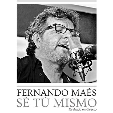 Fernando Maés - Sé tú mismo